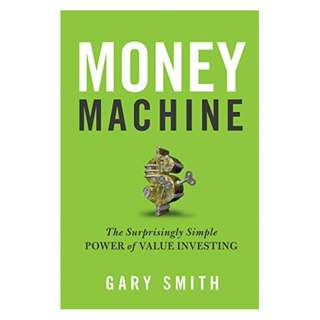 Money Machine: The Surprisingly Simple Power of Value Investing Kindle Edition by Gary SMITH (Author)