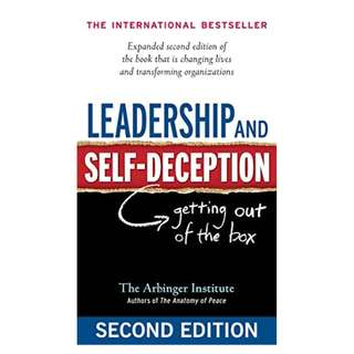Leadership and Self-Deception: Getting Out of the Box Kindle Edition by The Arbinger Institute (Author)