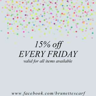 DISCOUNT 15% EVERY FRIDAY!