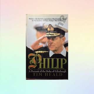 PHILIP - A Portrait of The Duke of Edinburgh