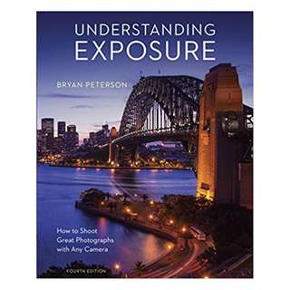 Understanding Exposure, Fourth Edition: How to Shoot Great Photographs with Any Camera Reprint Edition, Kindle Edition by Bryan Peterson  (Author)