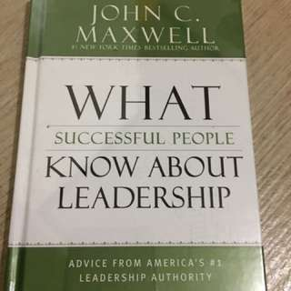 What Successful People Know About Leadership by John Maxwell