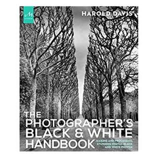 The Photographer's Black and White Handbook: Making and Processing Stunning Digital Black and White Photos Kindle Edition by Harold Davis  (Author), Phyllis Davis (Author)