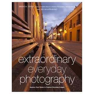Extraordinary Everyday Photography: Awaken Your Vision to Create Stunning Images Wherever You Are 1st Edition, Kindle Edition by Brenda Tharp  (Author), Jed Manwaring  (Author)