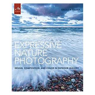Expressive Nature Photography: Design, Composition, and Color in Outdoor Imagery Kindle Edition by Brenda Tharp  (Author)