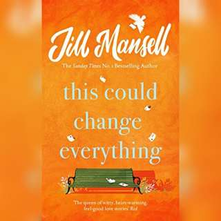 This Could Change Everything by Jill Mansell.