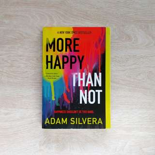 """""""More Happy Than Not"""" by Adam Silvera"""