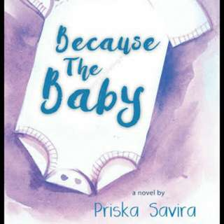 Ebook Because The Baby - Priska Savira