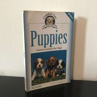 Puppies A Guide to Caring for Your Puppy
