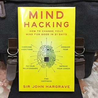 # Highly Recommended《New Book Condition + Hardcover Edition + A 3-Step Guide To Reprogram Your Mental Habits & Banish Negative Thoughts And Anxiety in 21 days》Sir John Hargrave - Mind Hacking : How to Change Your Mind for Good in 21 Days