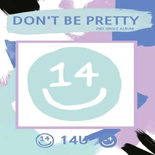14U-Don't Be Pretty [2nd Single Album]