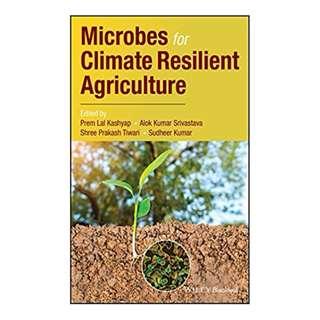 Microbes for Climate Resilient Agriculture 1st Edition by Prem Lal Kashyap (Editor), Alok Kumar Srivastava (Editor), Shree Prakash Tiwari (Editor), Sudheer Kumar (Editor)