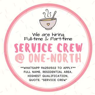 **Full-time / Part-time Service Crew @ One North**