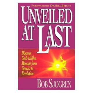 Unveiled at Last | Bob Sjogren