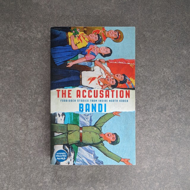 """""""The Accusation: Forbidden Stories from Inside North Korea"""" by Bandi"""
