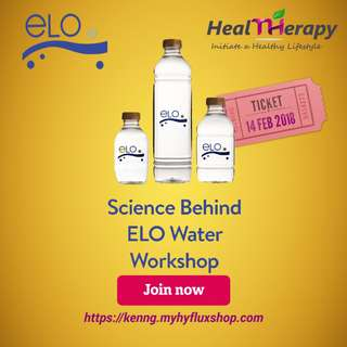 WORKSHOP - Science Behind ELO Water 14 FEB 2018