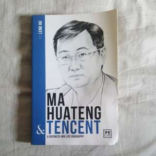 Ma Huateng & Tencent (a business and life biography)