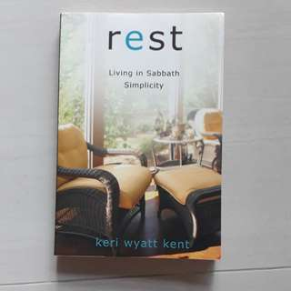 Rest - living in Sabbath Simplicity