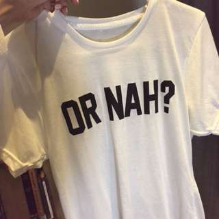 """Or nah"" tshirt from shopprivateparty"