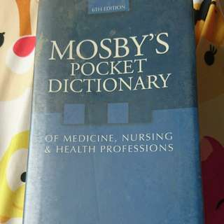 Mosby's pocket dictionary 6th edition of medicine, nursing and health professions