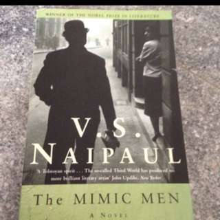 Special: The MIMIC MEN: A Novel BY V.S. Naipaul (Winner Of Nobel Prize In Literature)