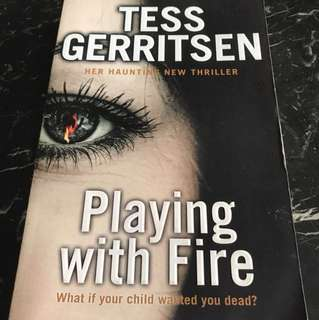 Special: Playing With Fire - What If Your Child Wanted You Dead? by Tess Gerritsen