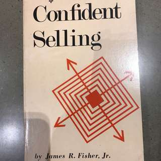 Confident Selling by James R. Fisher