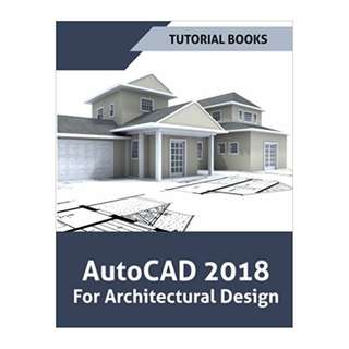 AutoCAD 2018 For Architectural Design Paperback – April 26, 2017 by Tutorial Books (Author)
