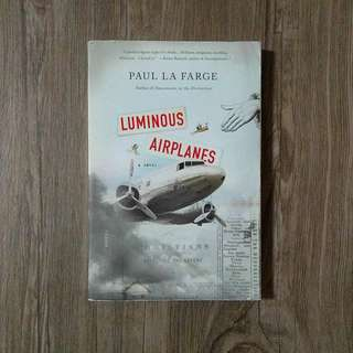 """Luminous Airplanes"" by Paul La Farge"