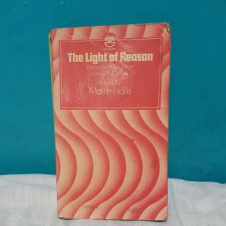THE LIGHT OF REASON by Martin Hollis