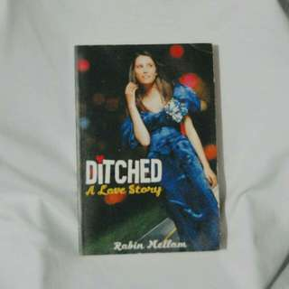 Ditched : A Love Story by Robin Mellom