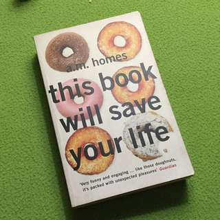This Book Will Save Your Life by A.M. Holmes