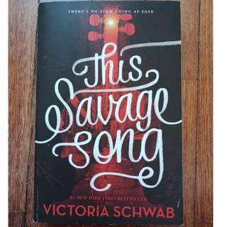 This Savage Song (Monsters of Verity #1) by Victoria Schwab