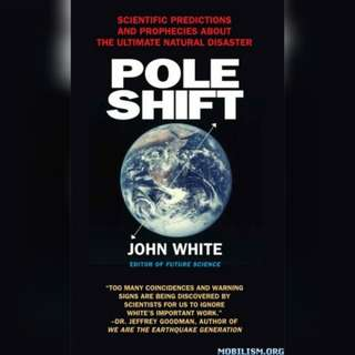 Pole Shift: Scientific Predictions and Prophecies About the Ultimate Disaster by John White.
