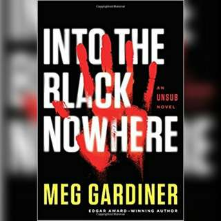 Into the Black Nowhere by Meg Gardiner.