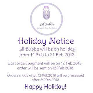 [Holiday notice] 14-21 February 2018. Happy Holiday!