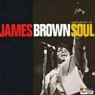 arthcd JAMES BROWN Godfather Of Soul CD (Get Up I Feel Like Being A Sex Machine, Papa's Got A Brand New Bag etc)