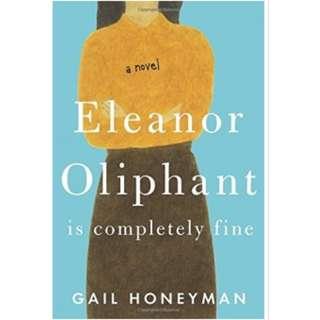 Gail Honeyman - Eleanor Oliphant Is Completely Fine: A Novel *Ebook*