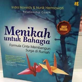 Menikah Untuk Bahagia - Formula Cinta Membangun Surga di Rumah. By Indra Noveldy & Nunik Hermawati