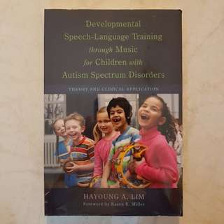 Developmental Speech Language Training through Music for Children with Autism Spectrum Disorders book