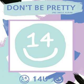 [PREORDER] 14U - Don't Be Pretty (2nd Single Album)