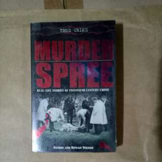 True Crime - Murder Spree, real life stories of twentieth 20th century crime, by Damon and Rowan Wilson