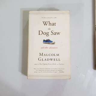 What the Dog Saw - Malcolm Gladwell