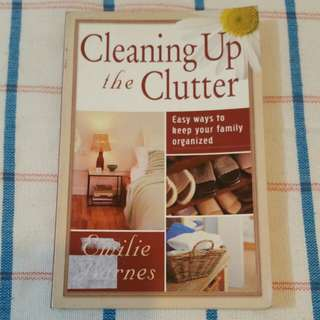 Cleaning Up the Clutter by Emilie Barnes