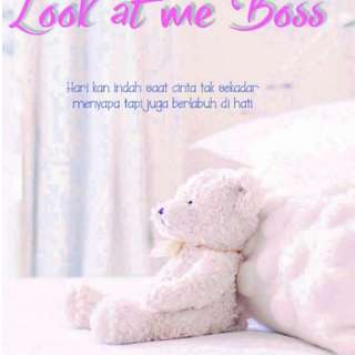 Ebook : Look At Me Boss by Ainun Nufus