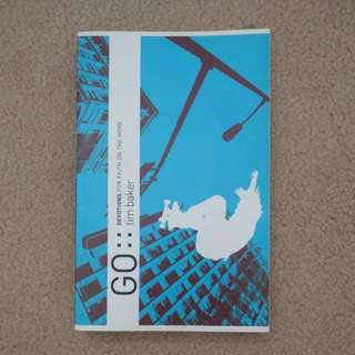 ' Go: devotions for faith on the move' by Tim Baker