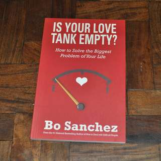 Is Your Love Tank Empty? by Bo Sanchez