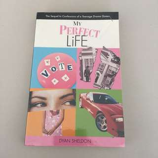 My Perfect Life by Dyan Sheldon (English) Buku Novel Fiksi Fiction Book Chicklit Teenlit Romance Bahasa Inggris
