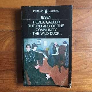 Henrik Ibsen - Hedda Gabler, The Pillars of the Community, The Wild Duck (Penguin Classics, 1975)