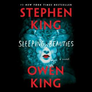 Sleeping Beauties: A Novel - Stephen King & Owen King